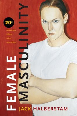 Female Masculinity: 20th Anniversary Edition (new preface)