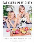 Sakara Life: Eat Clean, Play Dirty