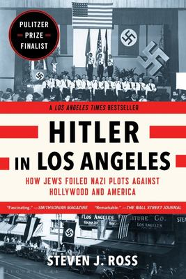 Hitler in Los Angeles - How Jews Foiled Nazi Plots Against Hollywood and America