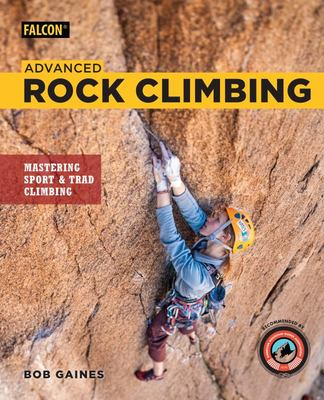 Advanced Rock Climbing - Mastering Sport and Trad Climbing