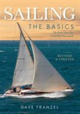Sailing - The Basics - The Book That Has Launched Thousands