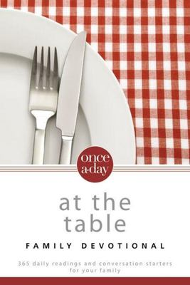Once-a-Day - At the Table Family Devotional
