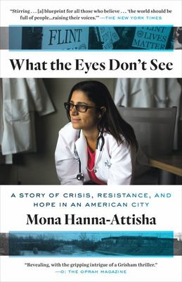 What the Eyes Don't See - A Story of Crisis, Resistance, and Hope in an American City