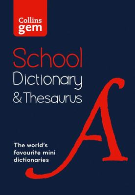 Collins Gem School Dictionary &Thesaurus - 3rd Revised edition
