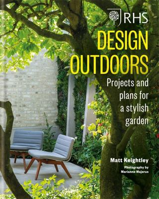 RHS Design Outdoors - Projects and Plans for a Stylish Garden