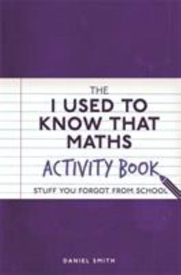 I Used to Know That Maths: Activity Book