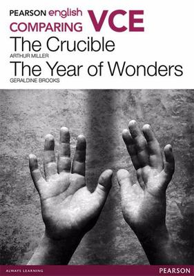 Pearson English VCE Comparing the Crucible and the Year of Wonders + Pearson EBook