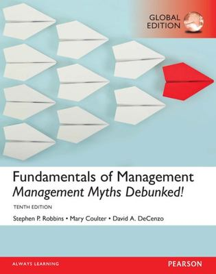 Fundamentals of Management - Essential Concepts and Applications, Global Edition