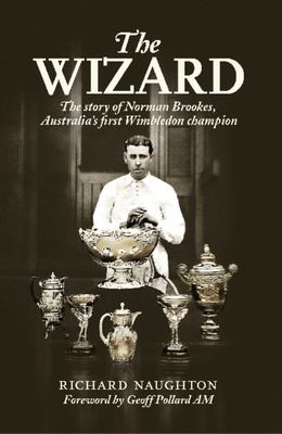 THE WIZARD THE STORY OF NORMAN BROOKES