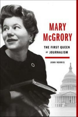 Mary Mcgrory - The First Queen of Journalism