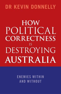 How Political Correctness is Destroying Australia