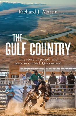 Gulf Country Story of the People of Outback Queensland