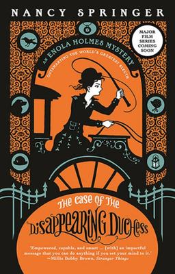 The Case of the Disappearing Dutchess (Enola Holmes #6)