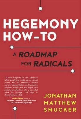 Hegemony How-To - A Roadmap for Radicals