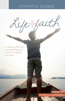 Inspiring Stories of Life and Faith