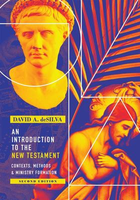 An Introduction to the New Testament - Contexts, Methods and Ministry Formation