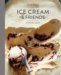 Food52 Ice Cream and Friends - 60 Recipes and Riffs for Sorbets, Sandwiches, No-Churn Ice Creams, and More
