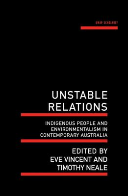 Unstable Relations - Indigenous People and Environmentalism in Contemporary Australia