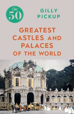 The 50 Greatest Castles and Palaces in the World