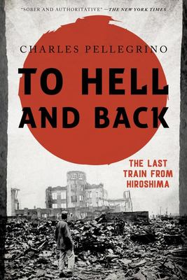 To Hell and Back - The Last Train from Hiroshima
