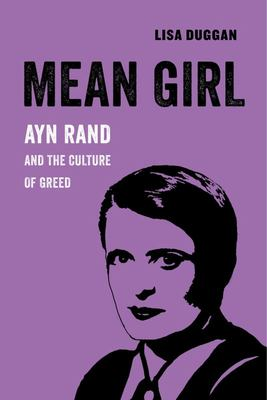 Mean Girl - Ayn Rand and the Culture of Greed