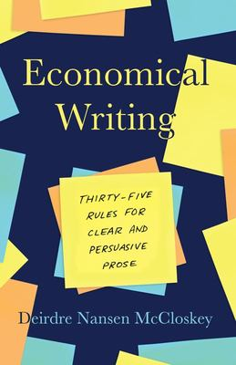 Economical Writing - Thirty-Five Rules for Clear and Persuasive Prose