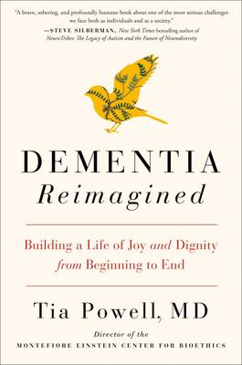 Dementia Reimagined - Building a Life of Joy and Dignity from Beginning to End