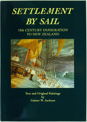 Settlement by Sail - 19th Century Immigration to New Zealand