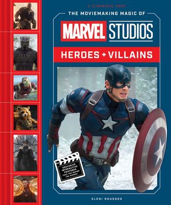 The Moviemaking Magic of Marvel Studios: Heroes and Villains