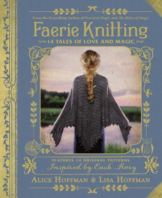 Faerie Knitting - 14 Tales of Love and Magic