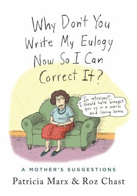Why Don't You Write My Eulogy Now So I Can Correct It? - A Mother's Suggestions