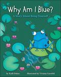 Why Am I Blue? A Story about Being Yourself