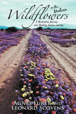 Wildflowers in the Median - A Restorative Journey into Healing, Justice, and Joy