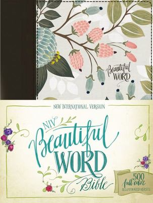 NIV, Beautiful Word Bible, Hardcover, Multi-Color Floral Cloth - 500 Full-Color Illustrated Verses