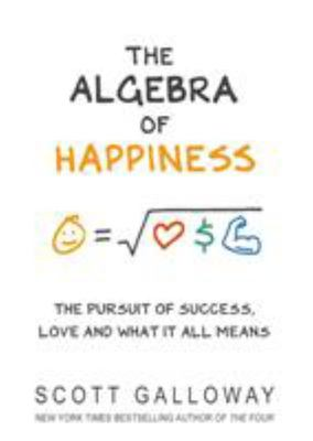 The Algebra of Happiness - Finding the Equation for a Life Well Lived