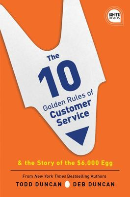 The 10 Golden Rules of Customer Service - The Story of the $6,000 Egg