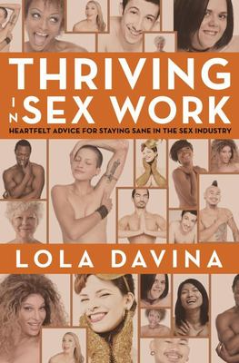 Thriving in Sex Work - Heartfelt Advice for Staying Sane in the Sex Industry
