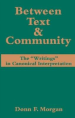 Between Text and Community: The Writings in Canonical Interpretation