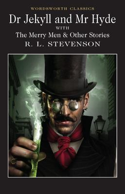 Doctor Jekyll and Mr. Hyde with The Merry Men & Other Tales and Fables