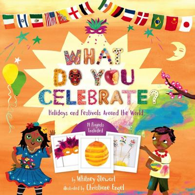 What Do You Celebrate? - Holidays and Festivals Around the World