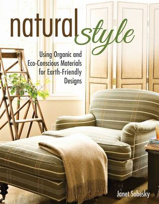 Natural Style - Using Organic and Eco-Conscious Materials for Earth-Friendly Designs