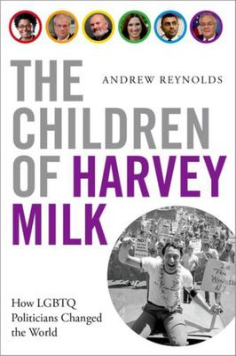 The Children of Harvey Milk: How LGBTQ Politicans Changed the World