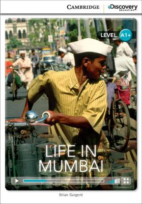Life in Mumbai. Cambridge Discovery Education Interactive Readers. A1+: Life in Mumbai + Online Access