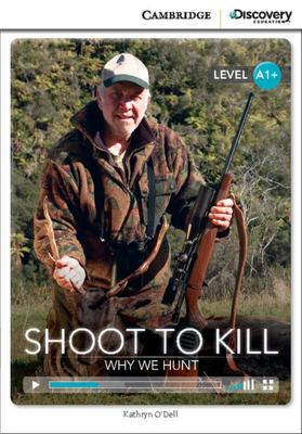 SHOOT TO KILL: WHY WE HUNT HIGH BEGINNING BOOK WITH ONLINE ACCESS