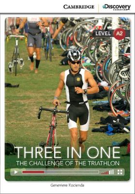 Three in One: the Challenge of the Triathlon Low Intermediate Book with Online Access