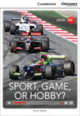 SPORT, GAME OR HOBBY? LOW INTERMEDIATE BOOK WITH ONLINE ACCESS