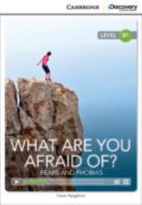 What Are You Afraid of? Fears and Phobias Intermediate Book with Online Access