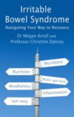 Irritable Bowel SyndromeNavigating Your Way to Recovery