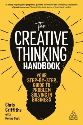 The Creative Thinking Handbook - Your Step-By-Step Guide to Problem Solving in Business