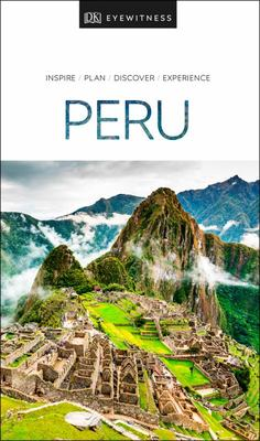 Peru DK Eyewitness Travel Guide